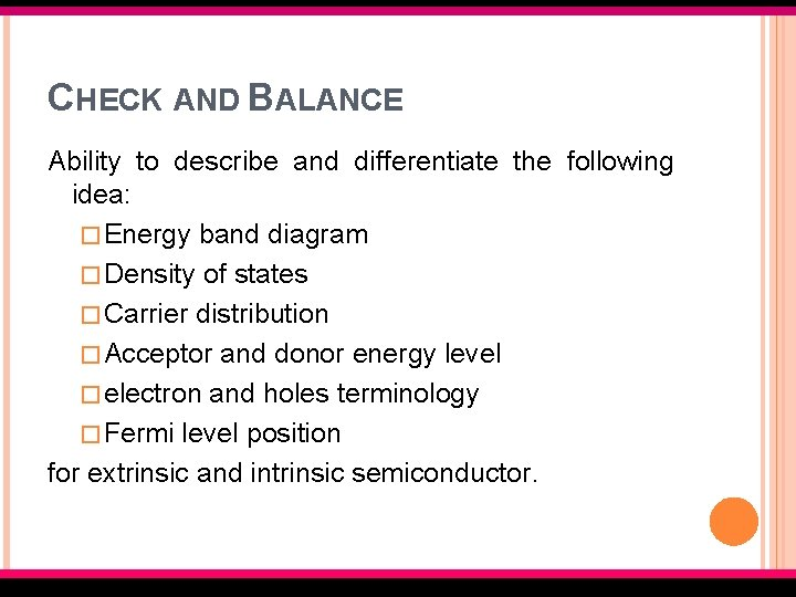 CHECK AND BALANCE Ability to describe and differentiate the following idea: � Energy band