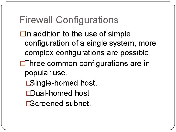 Firewall Configurations �In addition to the use of simple configuration of a single system,