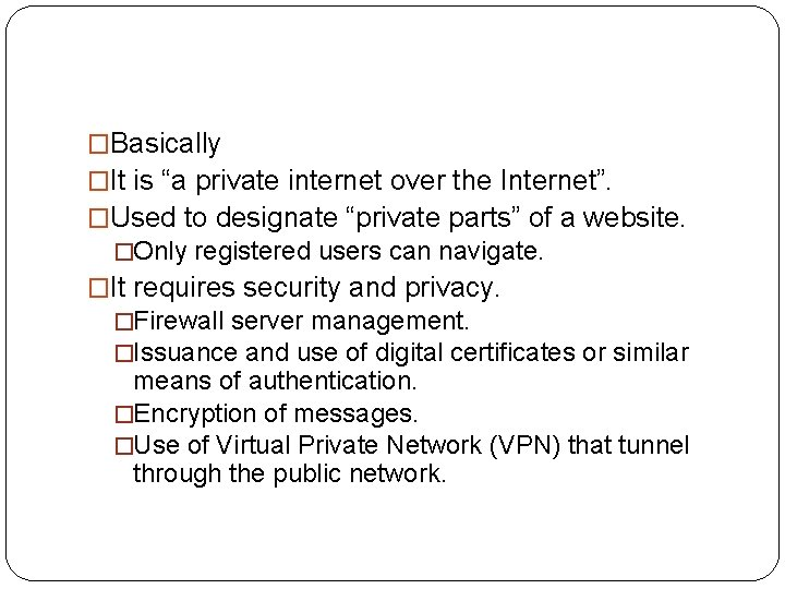 """�Basically �It is """"a private internet over the Internet"""". �Used to designate """"private parts"""""""