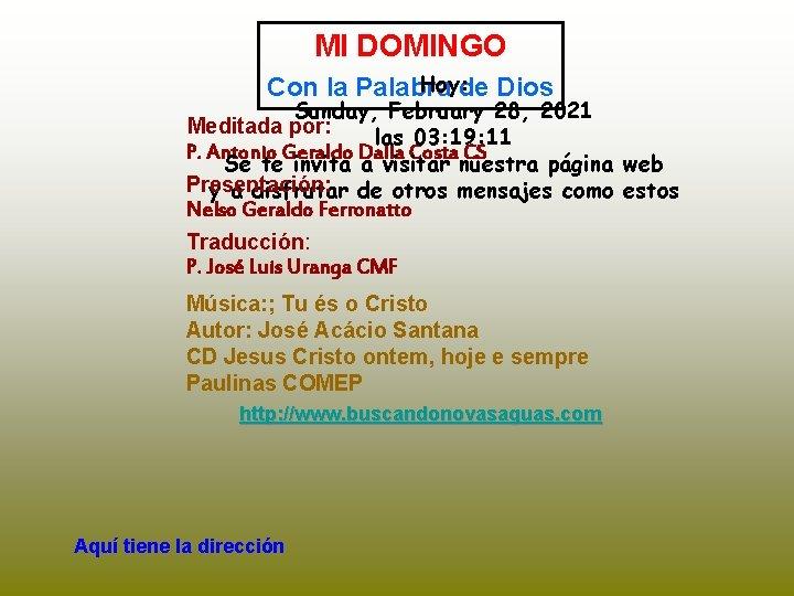 MI DOMINGO Hoy: de Dios Con la Palabra Sunday, February 28, 2021 Meditada por: