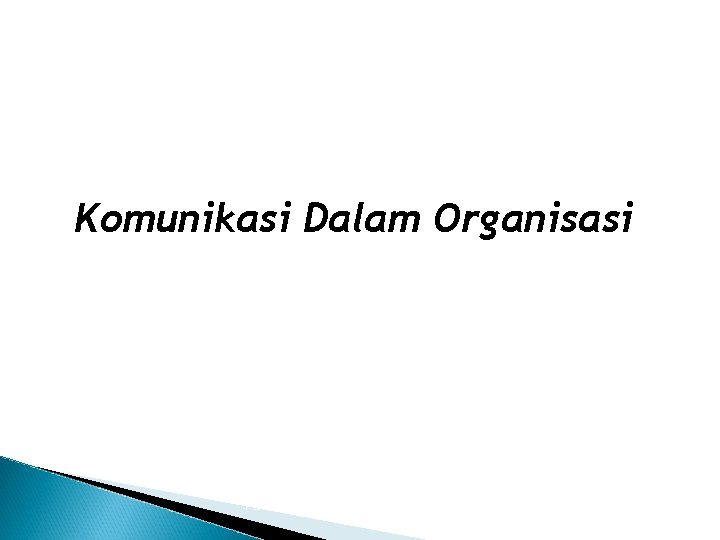 Komunikasi Dalam Organisasi Teori Organisasi Umum 1/12