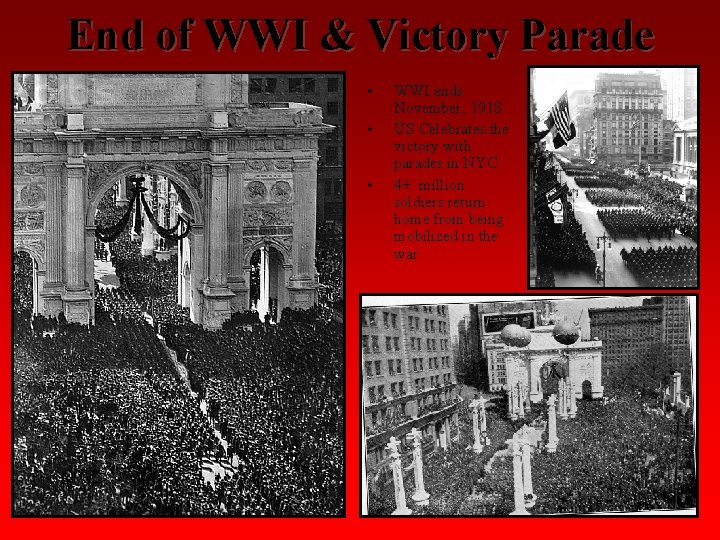 End of WWI & Victory Parade • • • WWI ends November, 1918 US