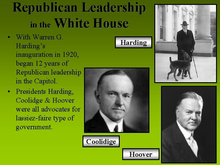Republican Leadership in the White House • With Warren G. Harding's inauguration in 1920,
