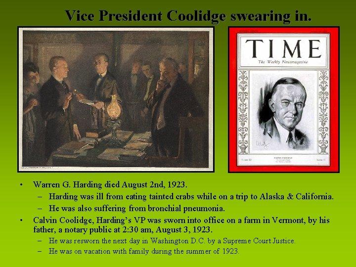 Vice President Coolidge swearing in. • • Warren G. Harding died August 2 nd,