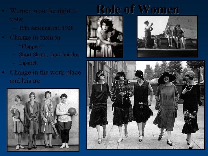 • Women won the right to vote: – 19 th Amendment, 1920 •