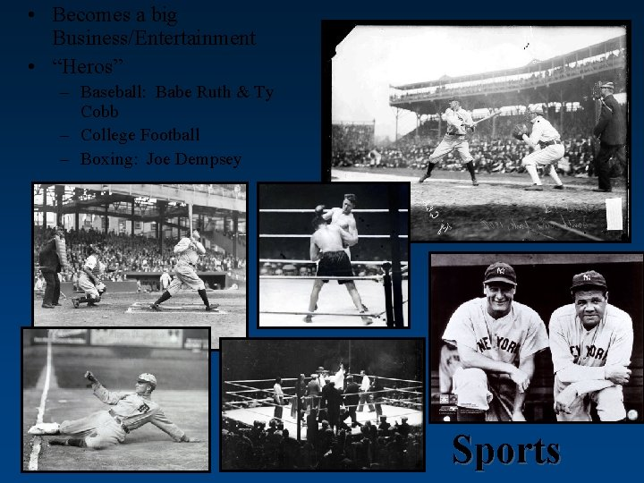 """• Becomes a big Business/Entertainment • """"Heros"""" – Baseball: Babe Ruth & Ty"""