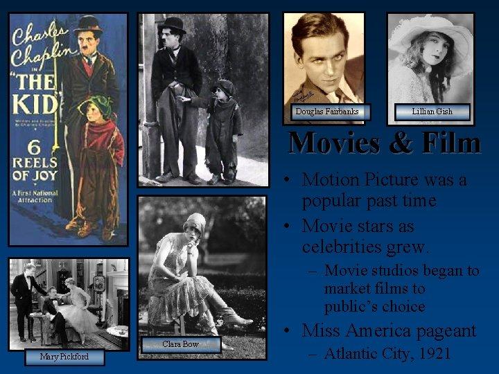 Douglas Fairbanks Lillian Gish Movies & Film • Motion Picture was a popular past