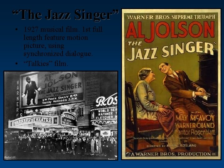 """""""The Jazz Singer"""" • 1927 musical film. 1 st full length feature motion picture,"""