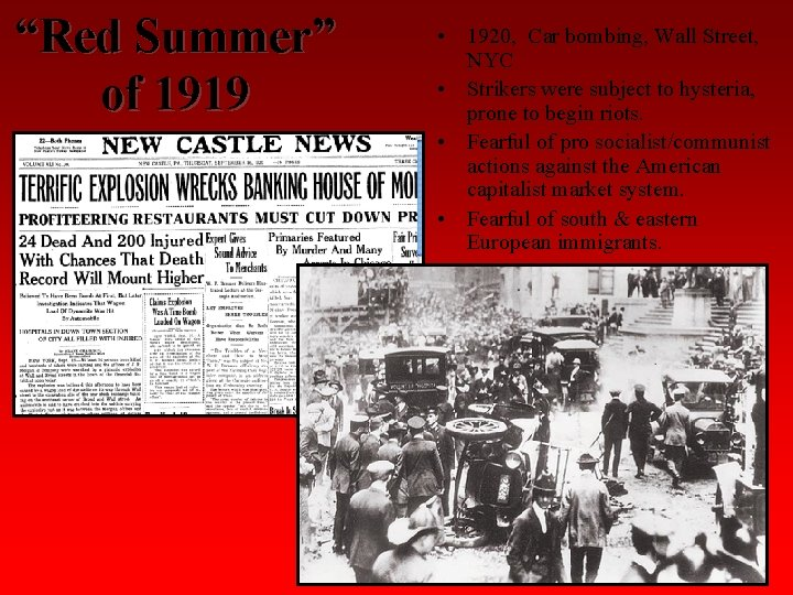 """""""Red Summer"""" of 1919 • 1920, Car bombing, Wall Street, NYC • Strikers were"""