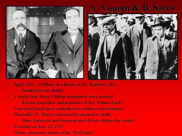 N. Vanetti & B. Sacco • • • April 1920 - a robbery at