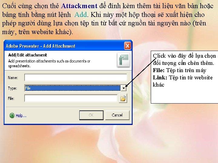 Cuối cùng chọn thẻ Attackment để đính kèm thêm tài liệu văn bản hoặc