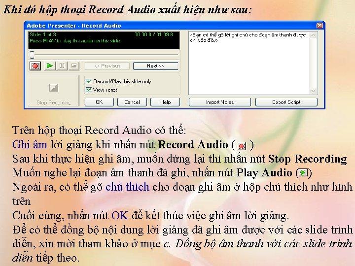 Khi đó hộp thoại Record Audio xuất hiện như sau: Trên hộp thoại Record