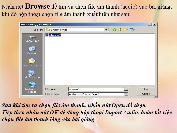 Nhấn nút Browse để tìm và chọn file âm thanh (audio) vào bài giảng,