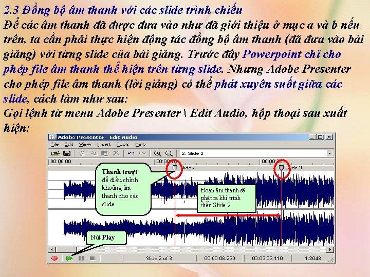 2. 3 Đồng bộ âm thanh với các slide trình chiếu Để các âm