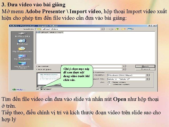 3. Đưa video vào bài giảng Mở menu Adobe Presenter  Import video, hộp