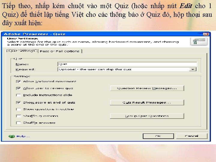 Tiếp theo, nhấp kém chuột vào một Quiz (hoặc nhấp nút Edit cho 1