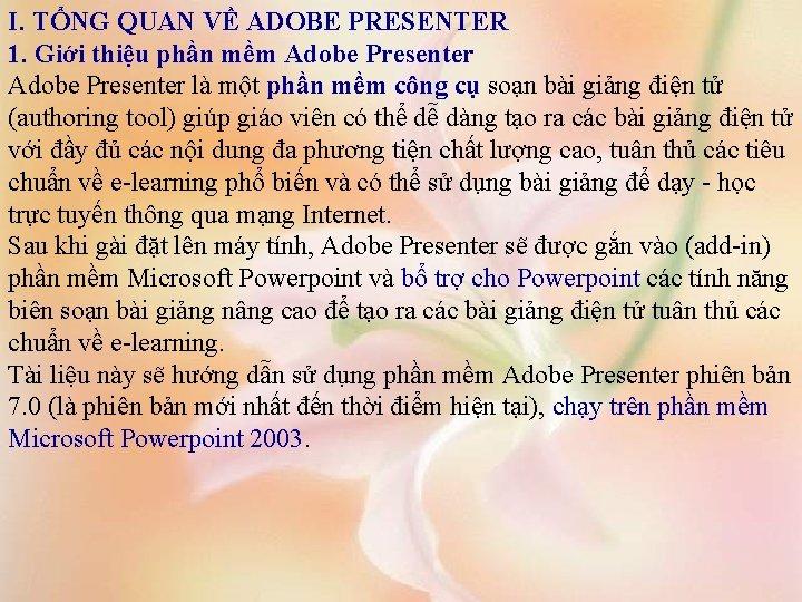 I. TỔNG QUAN VỀ ADOBE PRESENTER 1. Giới thiệu phần mềm Adobe Presenter là