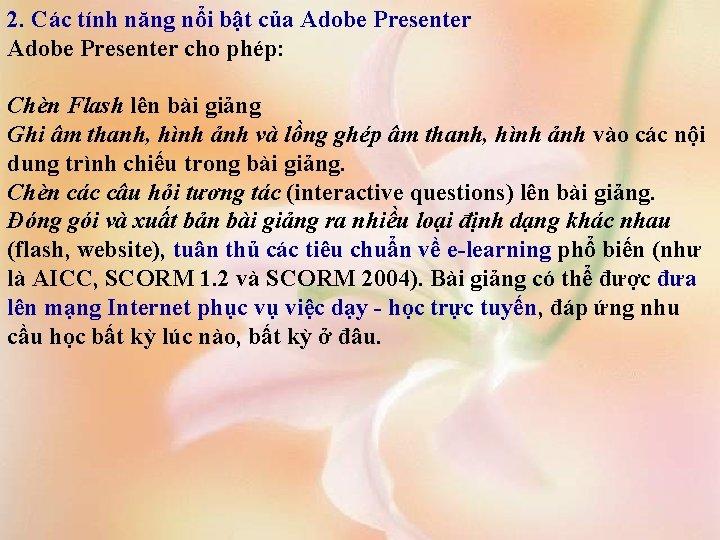 2. Các tính năng nổi bật của Adobe Presenter cho phép: Chèn Flash lên