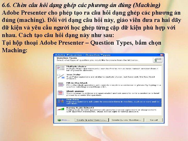 6. 6. Chèn câu hỏi dạng ghép các phương án đúng (Maching) Adobe Presenter