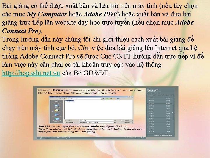 Bài giảng có thể được xuất bản và lưu trữ trên máy tính (nếu