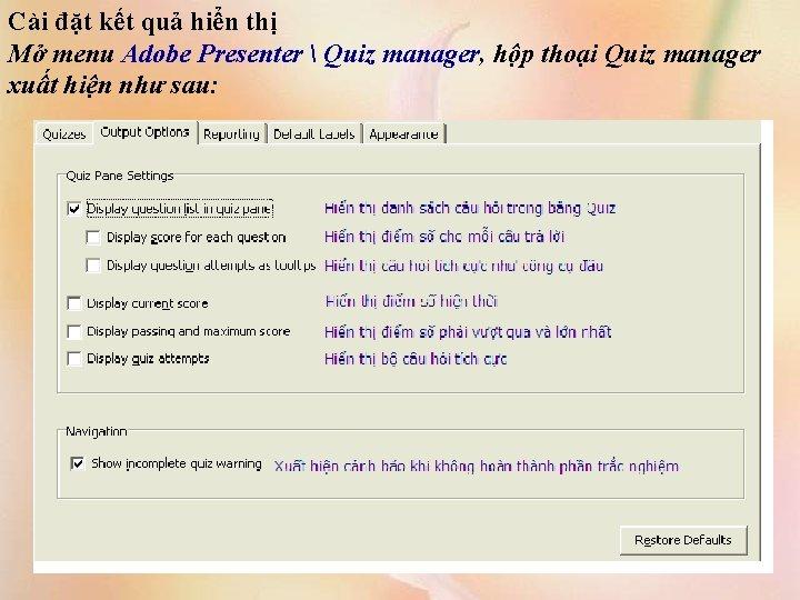 Cài đặt kết quả hiển thị Mở menu Adobe Presenter  Quiz manager, hộp