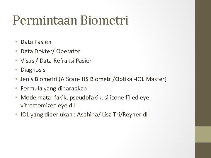 Permintaan Biometri Data Pasien Data Dokter/ Operator Visus / Data Refraksi Pasien Diagnosis Jenis