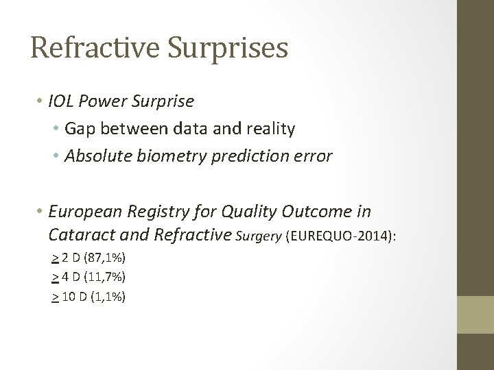 Refractive Surprises • IOL Power Surprise • Gap between data and reality • Absolute