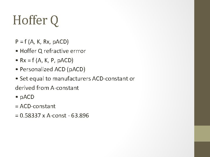 Hoffer Q P = f (A, K, Rx, p. ACD) • Hoffer Q refractive