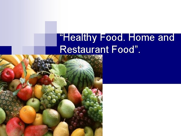 """""""Healthy Food. Home and Restaurant Food""""."""
