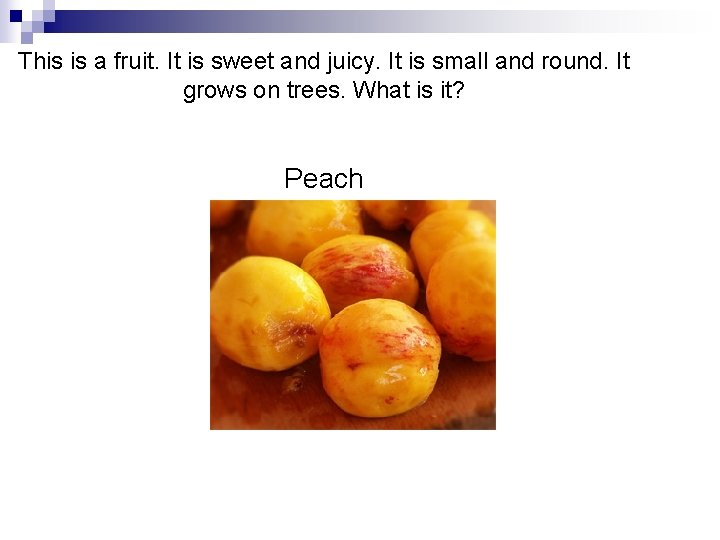 This is a fruit. It is sweet and juicy. It is small and round.