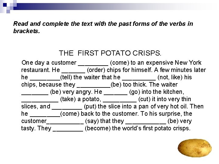 Read and complete the text with the past forms of the verbs in brackets.