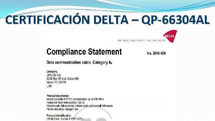 CERTIFICACIÓN DELTA – QP-66304 AL