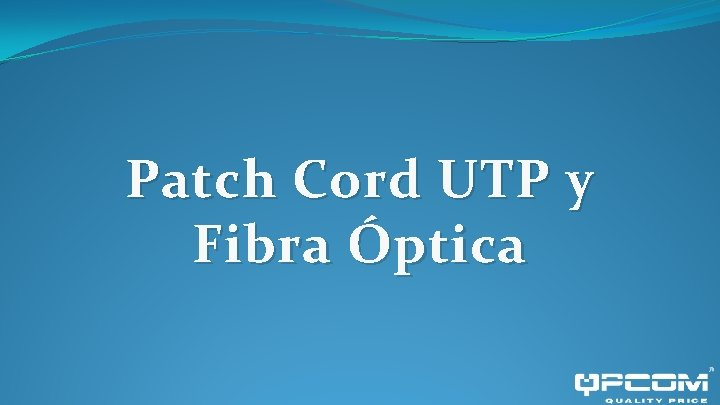 Patch Cord UTP y Fibra Óptica