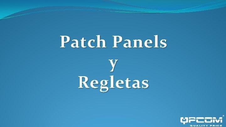 Patch Panels y Regletas