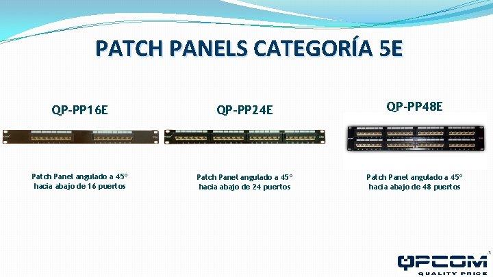 PATCH PANELS CATEGORÍA 5 E QP-PP 16 E QP-PP 24 E QP-PP 48 E