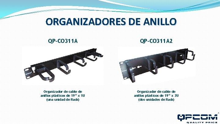 ORGANIZADORES DE ANILLO QP-CO 311 A 2 Organizador de cable de anillos plásticos de