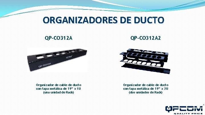 ORGANIZADORES DE DUCTO QP-CO 312 A 2 Organizador de cable de ducto con tapa