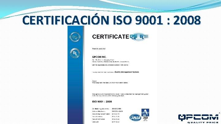 CERTIFICACIÓN ISO 9001 : 2008