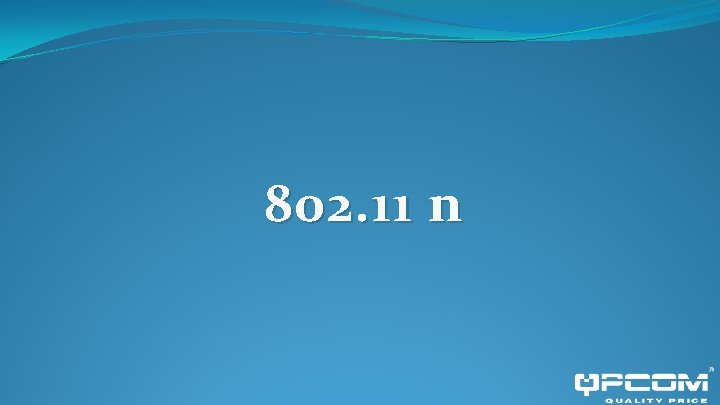 802. 11 n
