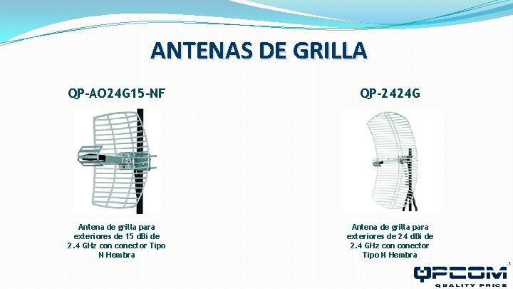 ANTENAS DE GRILLA QP-AO 24 G 15 -NF QP-2424 G Antena de grilla para