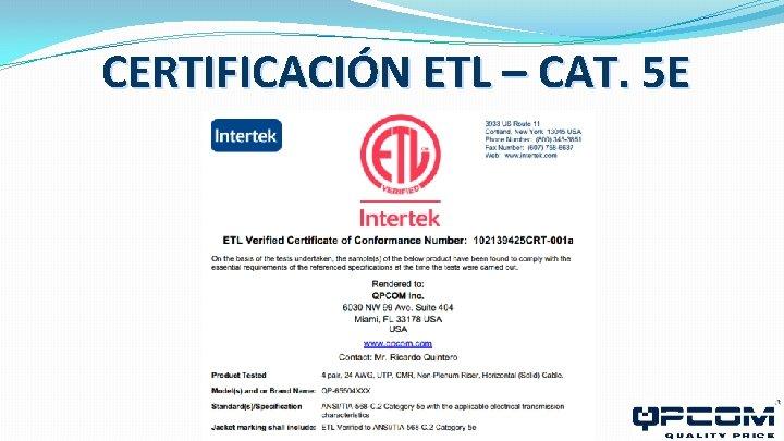 CERTIFICACIÓN ETL – CAT. 5 E