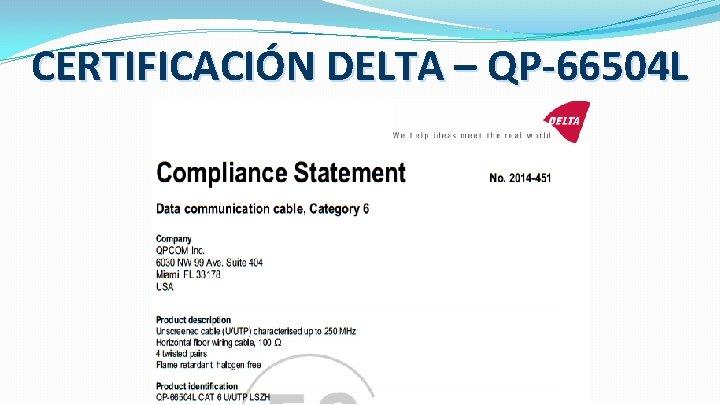 CERTIFICACIÓN DELTA – QP-66504 L