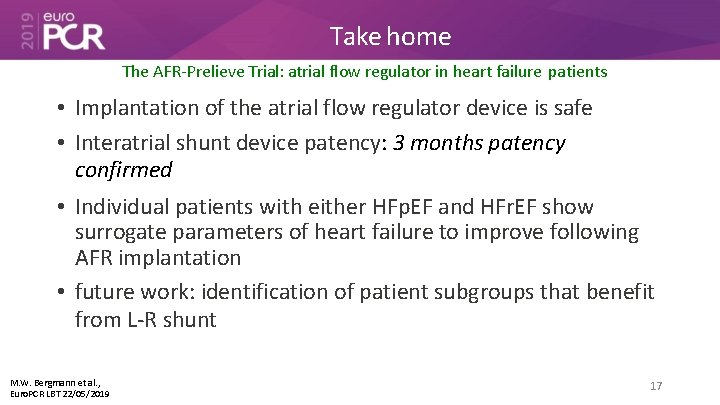 Take home The AFR-Prelieve Trial: atrial flow regulator in heart failure patients • Implantation