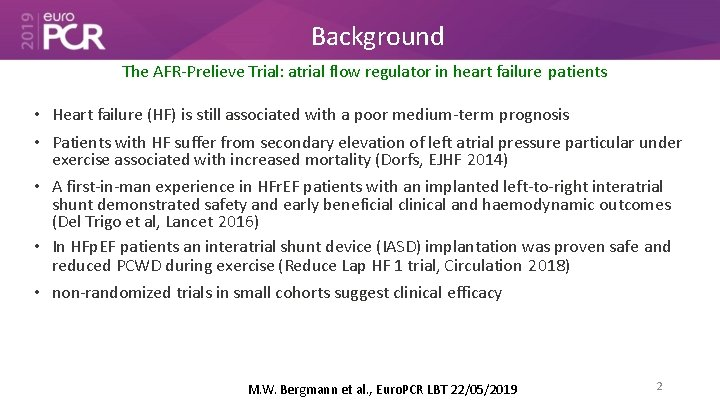 Background The AFR-Prelieve Trial: atrial flow regulator in heart failure patients • Heart failure