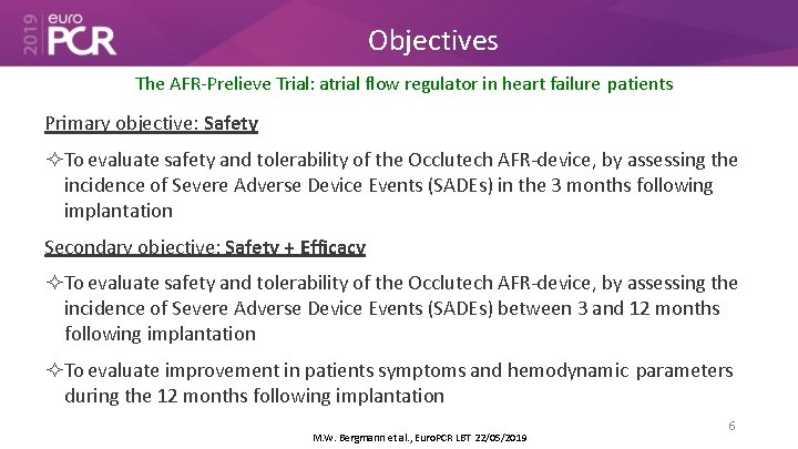Objectives The AFR-Prelieve Trial: atrial flow regulator in heart failure patients Primary objective: Safety