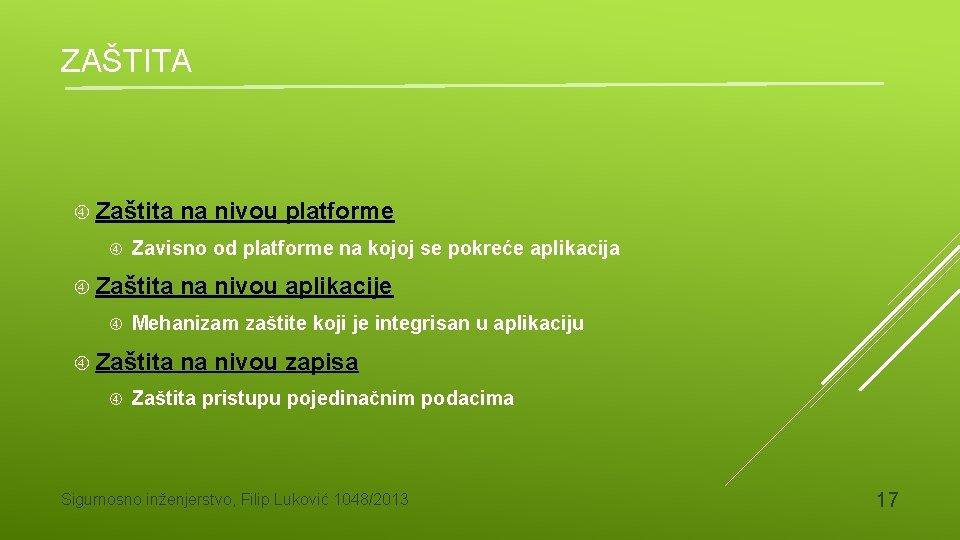 ZAŠTITA Zaštita Zavisno od platforme na kojoj se pokreće aplikacija Zaštita na nivou aplikacije