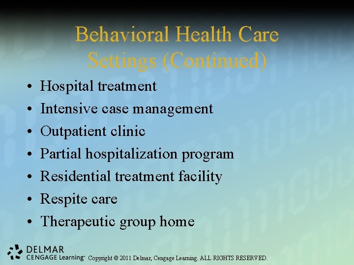 Behavioral Health Care Settings (Continued) • • Hospital treatment Intensive case management Outpatient clinic