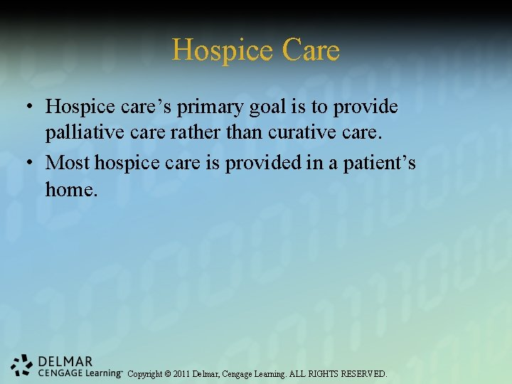 Hospice Care • Hospice care's primary goal is to provide palliative care rather than