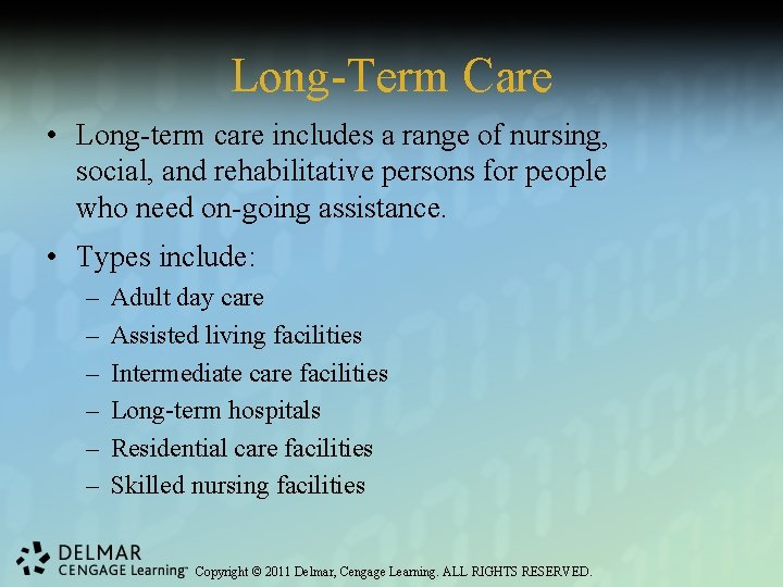 Long-Term Care • Long-term care includes a range of nursing, social, and rehabilitative persons