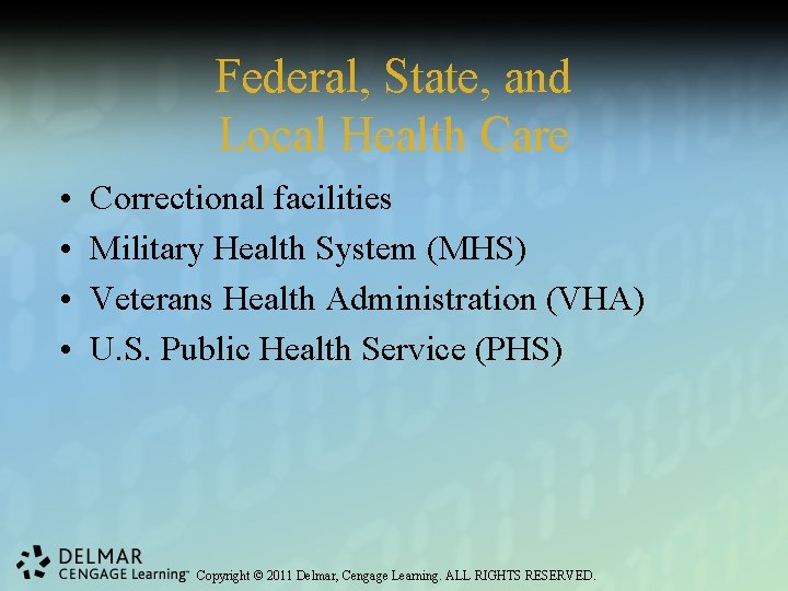 Federal, State, and Local Health Care • • Correctional facilities Military Health System (MHS)